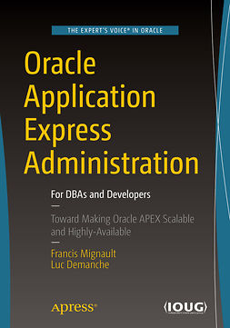Demanche, Luc - Oracle Application Express Administration, ebook
