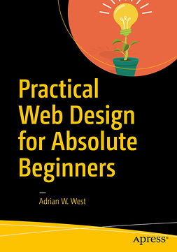 West, Adrian W. - Practical Web Design for Absolute Beginners, e-kirja