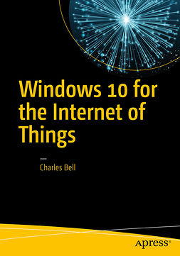 Bell, Charles - Windows 10 for the Internet of Things, ebook