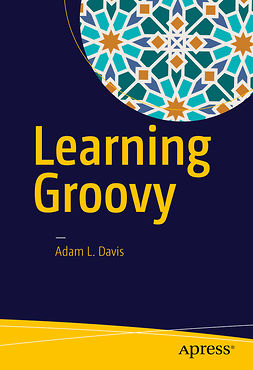 Davis, Adam L. - Learning Groovy, ebook