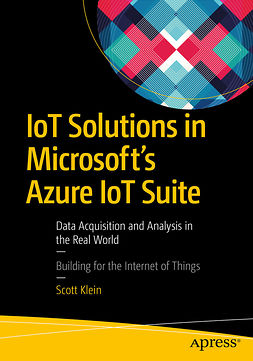 Klein, Scott - IoT Solutions in Microsoft's Azure IoT Suite, ebook