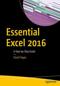 Slager, David - Essential Excel 2016, e-kirja