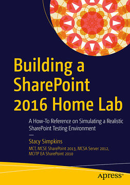 Simpkins, Stacy - Building a SharePoint 2016 Home Lab, ebook