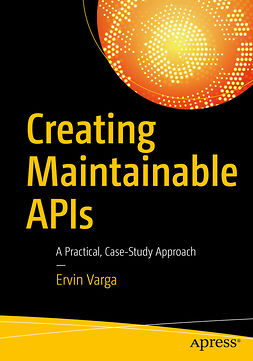 Varga, Ervin - Creating Maintainable APIs, ebook