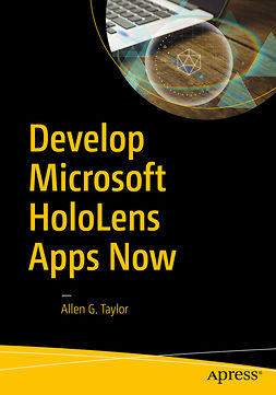 Taylor, Allen G. - Develop Microsoft HoloLens Apps Now, ebook