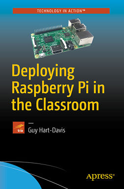Hart-Davis, Guy - Deploying Raspberry Pi in the Classroom, e-kirja