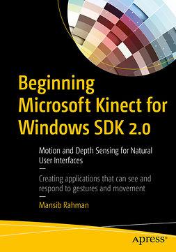 Rahman, Mansib - Beginning Microsoft Kinect for Windows SDK 2.0, ebook