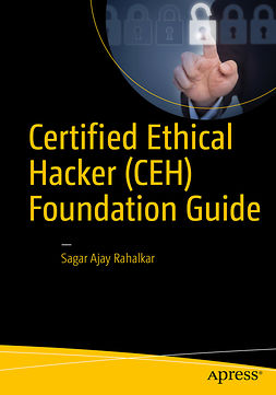 Rahalkar, Sagar Ajay - Certified Ethical Hacker (CEH) Foundation Guide, ebook