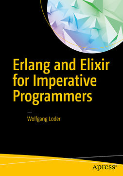 Loder, Wolfgang - Erlang and Elixir for Imperative Programmers, e-kirja