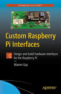 Gay, Warren - Custom Raspberry Pi Interfaces, ebook