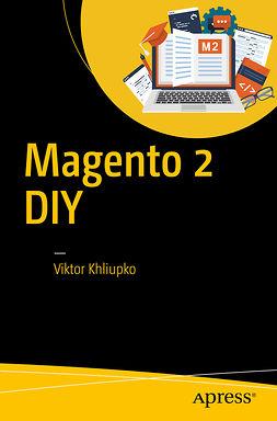 Khliupko, Viktor - Magento 2 DIY, ebook
