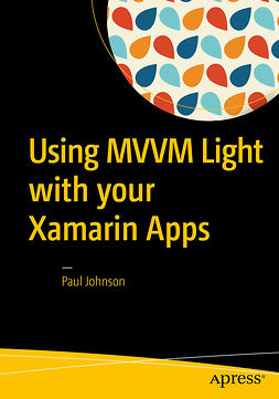 Johnson, Paul - Using MVVM Light with your Xamarin Apps, ebook
