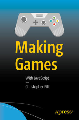 Pitt, Christopher - Making Games, e-bok
