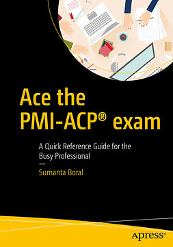 Boral, Sumanta - Ace the PMI-ACP® exam, ebook