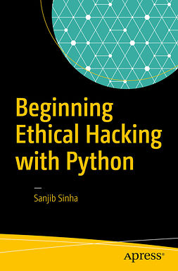 Sinha, Sanjib - Beginning Ethical Hacking with Python, ebook