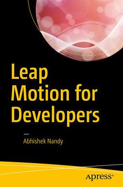 Nandy, Abhishek - Leap Motion for Developers, ebook
