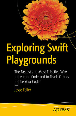 Feiler, Jesse - Exploring Swift Playgrounds, e-kirja