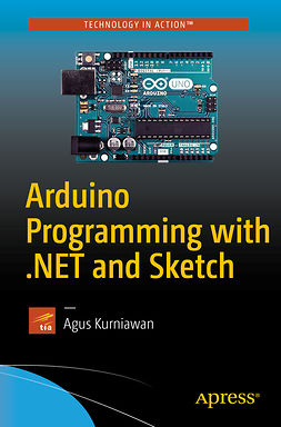 Kurniawan, Agus - Arduino Programming with .NET and Sketch, e-bok