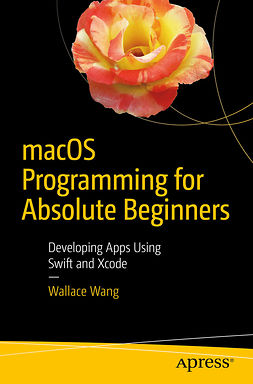 Wang, Wallace - macOS Programming for Absolute Beginners, e-kirja