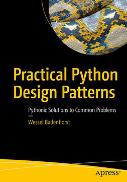 Badenhorst, Wessel - Practical Python Design Patterns, ebook