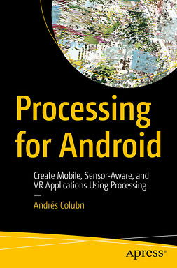Colubri, Andrés - Processing for Android, ebook
