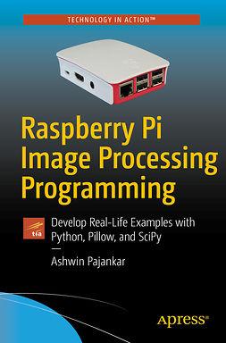 Pajankar, Ashwin - Raspberry Pi Image Processing Programming, ebook