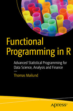 Mailund, Thomas - Functional Programming in R, e-bok