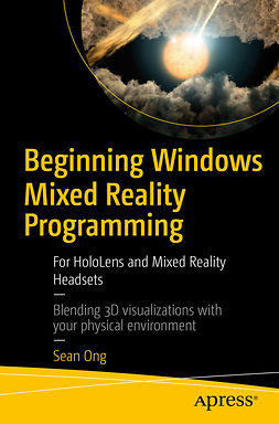 Ong, Sean - Beginning Windows Mixed Reality Programming, ebook