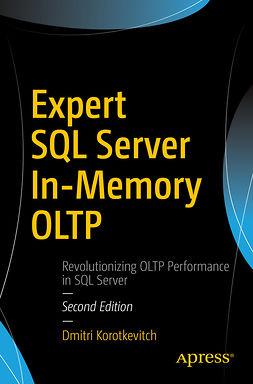 Korotkevitch, Dmitri - Expert SQL Server In-Memory OLTP, e-kirja