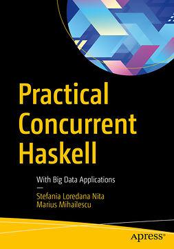 Mihailescu, Marius - Practical Concurrent Haskell, e-bok