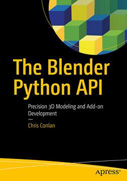 Conlan, Chris - The Blender Python API, e-kirja