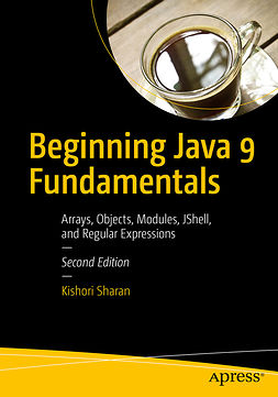 Sharan, Kishori - Beginning Java 9 Fundamentals, ebook