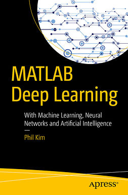 Kim, Phil - MATLAB Deep Learning, e-kirja
