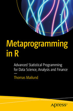 Mailund, Thomas - Metaprogramming in R, e-kirja