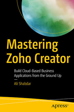 Shabdar, Ali - Mastering Zoho Creator, e-kirja