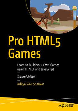 Shankar, Aditya Ravi - Pro HTML5 Games, ebook