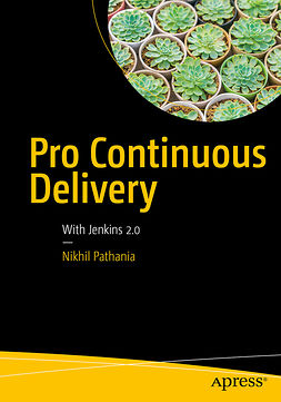 Pathania, Nikhil - Pro Continuous Delivery, ebook