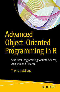 Mailund, Thomas - Advanced Object-Oriented Programming in R, e-kirja
