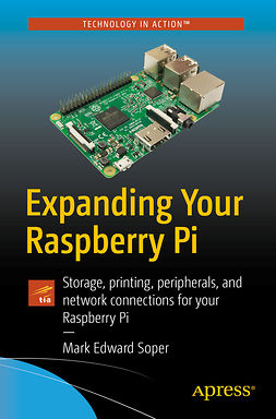 Soper, Mark Edward - Expanding Your Raspberry Pi, e-kirja