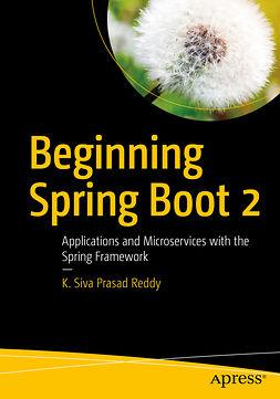 Reddy, K. Siva Prasad - Beginning Spring Boot 2, e-kirja