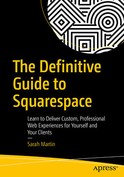 Martin, Sarah - The Definitive Guide to Squarespace, ebook