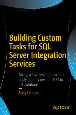 Leonard, Andy - Building Custom Tasks for SQL Server Integration Services, e-kirja