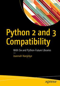 Nanjekye, Joannah - Python 2 and 3 Compatibility, ebook