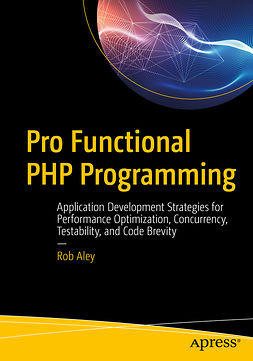 Aley, Rob - Pro Functional PHP Programming, ebook