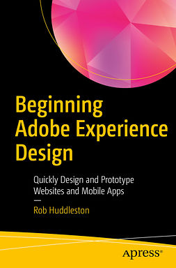Huddleston, Rob - Beginning Adobe Experience Design, e-kirja