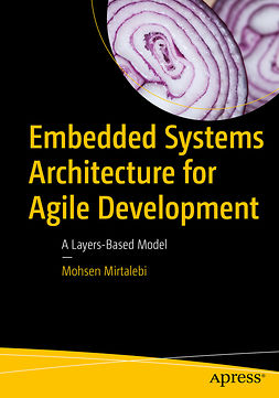 Mirtalebi, Mohsen - Embedded Systems Architecture for Agile Development, ebook