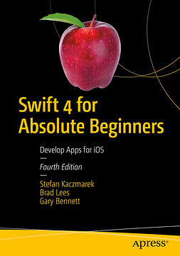 Bennett, Gary - Swift 4 for Absolute Beginners, e-kirja