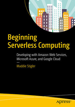 Stigler, Maddie - Beginning Serverless Computing, ebook