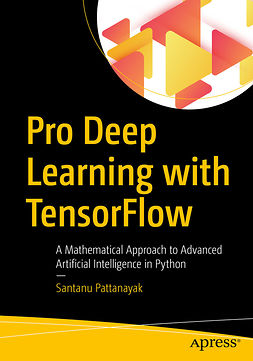 Pattanayak, Santanu - Pro Deep Learning with TensorFlow, e-bok