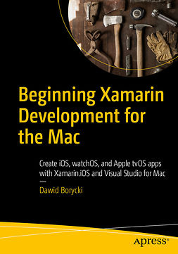 Borycki, Dawid - Beginning Xamarin Development for the Mac, ebook